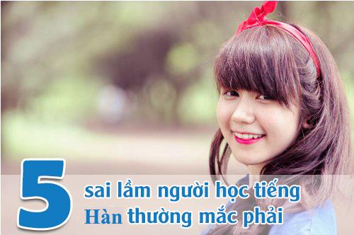 sai lầm mà người mới học tiếng Hàn hay mắc phải